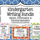 Kindergarten Writing Bundle ~ Informative, Opinion, & Pers