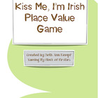 Kiss Me! I'm Irish! Place Value Game