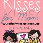 Kisses For Mom {A Mother&#039;s Day Craftivity for All Ages}