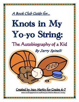 Knots in My Yo-yo String, by Jerry Spinelli: A Bookclub Packet