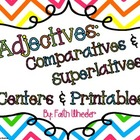 L. Arts - Adjectives: Comparative/Superlative Centers &amp; Pr