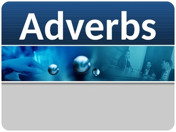 LANGUAGE: Adverbs Gr. 4, 5, 6