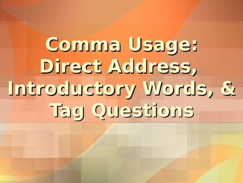 LANGUAGE:  Commas in Introductory Words & Direct Address,