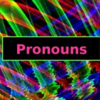 LANGUAGE: Pronouns: Subject, Object, Possessive, & Reflexive