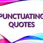 LANGUAGE Quotation Marks:  Punctuating Direct Quotes