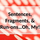 LANGUAGE: Sentences, Fragments, and Run-ons, Gr. 4, 5, 6, 7