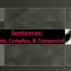 LANGUAGE:  Sentences: Simple, Complex, and Compound
