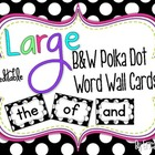 LARGE Black and White Polka Dot Word Wall Words {Editable}