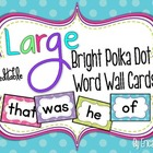 LARGE Bright Polka Dot Word Wall Words {Editable}
