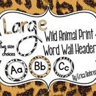 LARGE Wild Animal Print Word Wall Headers {Two Size Choices}