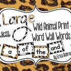 LARGE Wild Animal Print Word Wall Words {Editable}