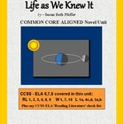 LIFE AS WE KNEW IT Common Core Aligned Novel Study