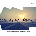 LIFE AS WE KNEW IT Study Guide