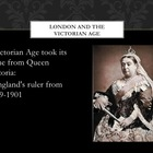 LONDON AND THE VICTORIAN AGE POWER POINT