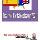 LOUISIANA - Treaty of Fontainebleau 1762