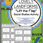 LOVELY LANDFORMS: Lift the Flap Fun! Social Studies Kinder
