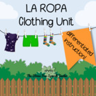 La Ropa - Spanish Clothing UNIT: Differentiated Instructio