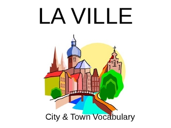 La Ville:  French City, Town, and Buildings Vocabulary PowerPoint
