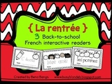 {La rentrée - 3 interactive French readers for Back-to-School}