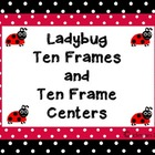 Ladybug Ten Frames and Ten Frame Centers