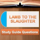 &quot;Lamb to the Slaughter&quot; Study Guide Questions