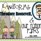 Landforms, Theodore Roosevelt, and Our National Parks: A S