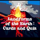 Landforms of the Earth Cards and Quiz / Assessment