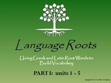 Latin & Greek Root Word Vocabulary Units 1-5: Powerpoints,