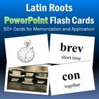 Latin Roots PowerPoint Flash Cards-Part 2