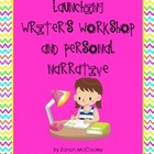 Launching Writer&#039;s Workshop and Personal Narrative Unit (C