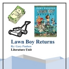 """Lawn Boy Returns"", by Gary Paulsen, Literature Unit, 51 T"