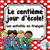 Le Centieme Jour D'Ecole: 100th day of School Unit in French