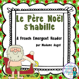 Le Père Noël s'habille - A French Emergent Reader for Christmas