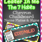 Leader in Me- The 7 Habits- EDITABLE Chevron & Chalkboard
