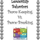 Leadership: Peace-Keeper vs. Peace-Beaker
