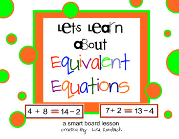 Learn about Equivalent Equations SmartBoard lesson