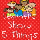"""Learners Show 5 Things"" Posters"