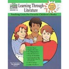 Learning Through LIterature Teaching Units Book for Grades 4-6