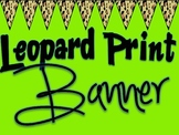 Leopard Print Banners