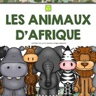 Les Animaux d'Afrique  - a bundle of activities in French