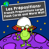 Les Prépositions: French Prepositions Handout, Flash Cards