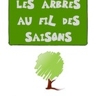Les arbres au fil des saisons - Trees of the season FRENCH
