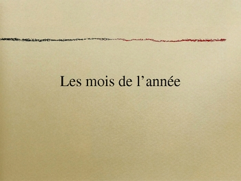 Les mois de l&#039;anne - The Months of the Year