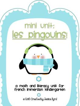 Les pingouins - A penguin themed math and literacy mini unit