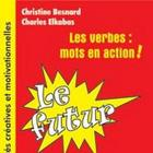Les verbes: mots en action!  Le futur book
