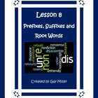 Lesson 8 Prefixes, Suffixes, and Root Words