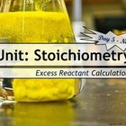 Lesson Plan: Stoichiometry-  Excess reactant calculations