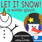Let It Snow! Snowman Glyph and Writing Activities