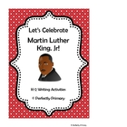 Let's Celebrate Martin Luther King Jr.! K-2 Writing Activities