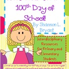 Let&#039;s Celebrate the 100th Day of School!  (Interdisciplinary)